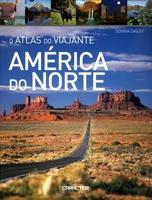 O Atlas do Viajante - América do Norte