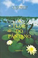 Flor do Pântano, A