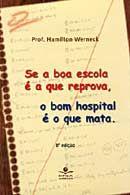 Se a Boa Escola é a Que Reprova, o Bom Hospital é o Que Mata