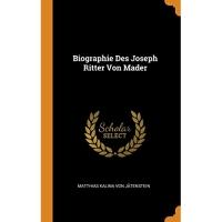 Biographie Des Joseph Ritter Von Mader