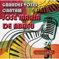 Grandes Vozes Cantam José Maria de Abreu