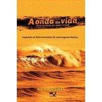 A Onda da Vida - Uma História de Amor e Surf