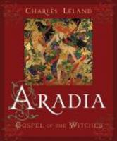 Aradia Or The Gospel Of The Witches - Robert Mathiesen