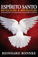 Espírito Santo: Revelação e Revolução: Explorando as Dimensões do Espirito Santo