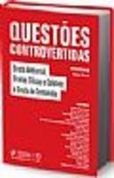 Questões Controvertidas - Direito Ambiental, Direitos Difusos e Coletivos e Direito Do Consumidor