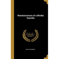 Reminiscences of a Mosby Guerilla