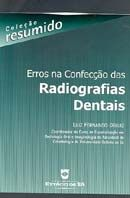 Erros na Confecção das Radiografias Dentais - Col. Resumido