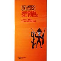 Memoria Del Fuego:Las Caras Y Las Máscaras