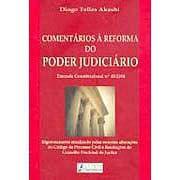Comentárioa À Reforma do Poder Judiciário - Emenda Constitucional Nº 45/2004