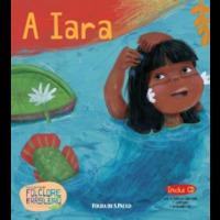 A Iara - Volume 07 -  Coleção Folha Folclore Brasileiro para Crianças, Livro-CD