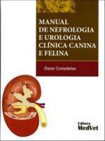 Manual de Nefrologia e Urologia Clínica Canina e Felina - 2ª Ed. 2011