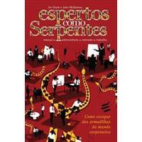 Espertos Como Serpentes - Manual De Sobrevivência No Mercado De Trabalho