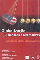 Globalização - Dimensões e Alternativas - Série Hegemonia e Contra-hegemonia vol.2