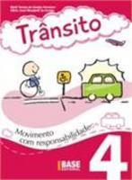 Trânsito V.4 - Ação Responsável - Ensino Fundamental I - 4º Ano