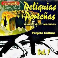 Relíquias Porteñas: Tangos, Vals y Milongas - Vol.1