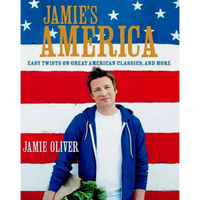 Jamie´s America:Easy Twists on Great American Classics, and More
