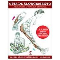 Guia de Alongamento  Abordagem Anatômica Ilustrada  2012