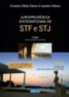Jurisprudência Sistematizada do Stf e Stj - 2ª Ed. - 2011