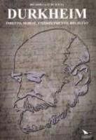 durkheim - direito, moral, conhecimento, religiao
