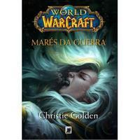 World Of Warcraft - Mares da Guerra - Christie Golden - Literatura