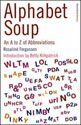 Alphabet Soup - an a to z of Abbreviations