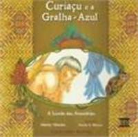 Curiaçu e a gralha-azul - A lenda das araucarias