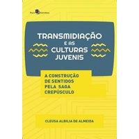 TRANSMIDIACAO E AS CULTURAS JUVENIS