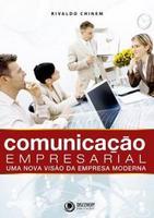 Comunicação Empresarial: uma Nova Visão da Empresa Moderna