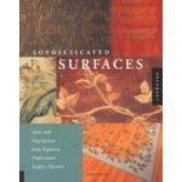 Sophisticated Surfaces - Ideas And Inspirations From Eighteen Professional Surface Painters - Rockport Publishers