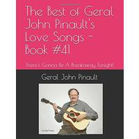 The Best of Geral John Pinault's Love Songs - Book #41: There's Gonna Be A Breakaway Tonight!