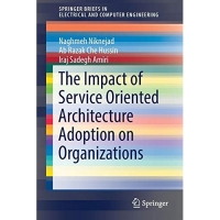 The Impact of Service Oriented Architecture Adoption on Organizations