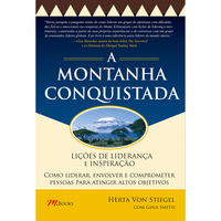 A Montanha Conquistada:Lições de Liderança e Inspiração