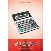 O cálculo econômico sob o socialismo 1ª edição