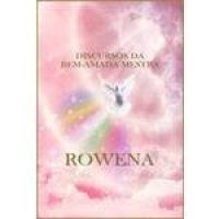 Discursos Da Bem-amada Mestra Rowena