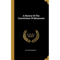 A History Of The Constitution Of Minnesota