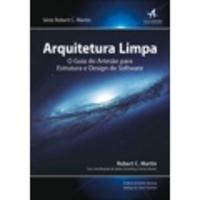 Livro - Arquitetura Limpa: O Guia do Artesão Para Estrutura e Design de Software