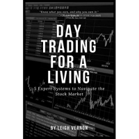 Day Trading for a Living: 5 Expert Systems to Navigate The Stock Market