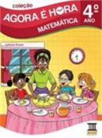 Agora É Hora - Matemática - Ensino Fundamental I - 4º Ano
