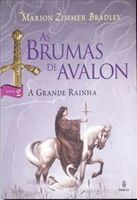 BRUMAS DE AVALON, AS - VOL 2 - A GRANDE RAINHA