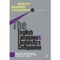 The English Language And Linguistics Companion - Palgrave Macmillan