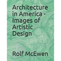 Architecture in America - Images of Artistic Design
