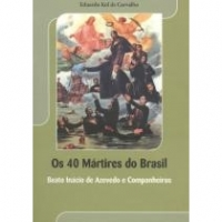 40 martires do brasil, os - Editorial ao braga