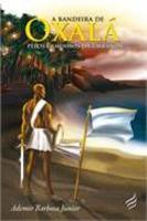A bandeira de oxalá - Pelos caminhos da umbanda