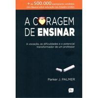 A Coragem de Ensinar - Parker J. Palmer - Ciências Humanas