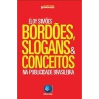 ordões , Slogans & Conceitos na Publicidade Brasileira