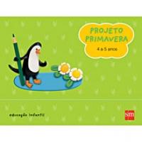Projeto Primavera:4 a 5 Anos - Educação Infantil