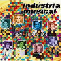 CD Indústria Musical Com Todo o Gás