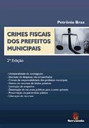 Crimes Fiscais dos Prefeitos Municipais - 2ª Edição 2007