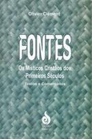FONTES - OS MISTICOS CRISTAOS DOS PRIMEIROS SECULOS