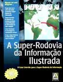 Super-Rodovia da Informação Ilustrada, A